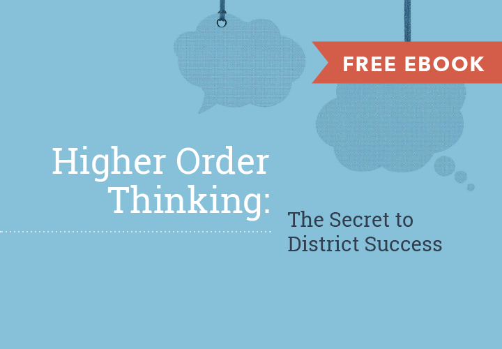 HigherOrderThinkingTheSecretToDistrictSuccess_Cover.png